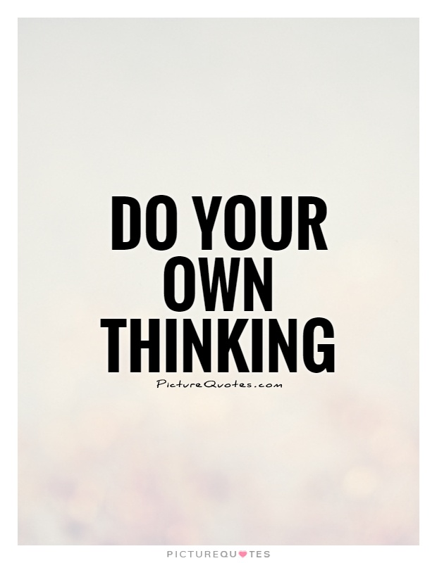 Do-your-own-thinking